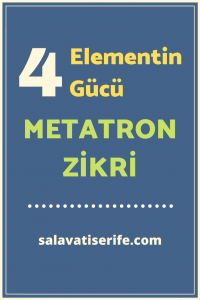 4 Elementin Gücü Metatron Zikri