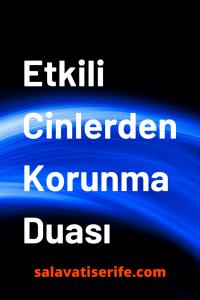 Etkili Cinlerden Korunma Duası